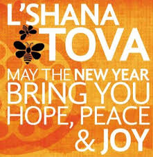 L'shana Tova, may the new year bring you hope, peace, and joy